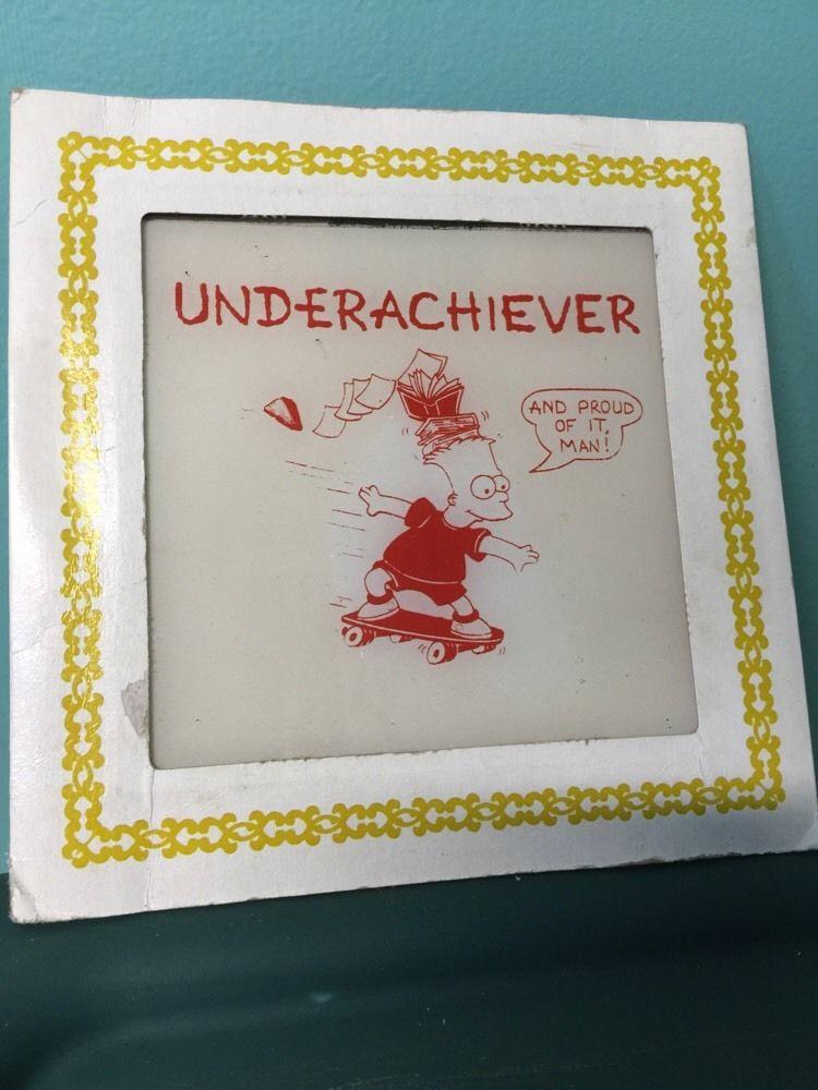 Underachiever