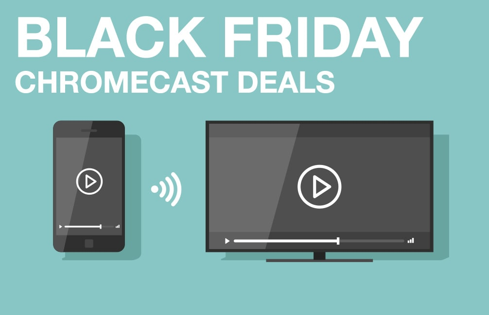 Best Black Friday Chromecast Ads 2018