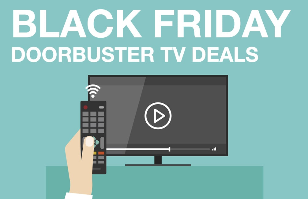 Black Friday Doorbuster TVs