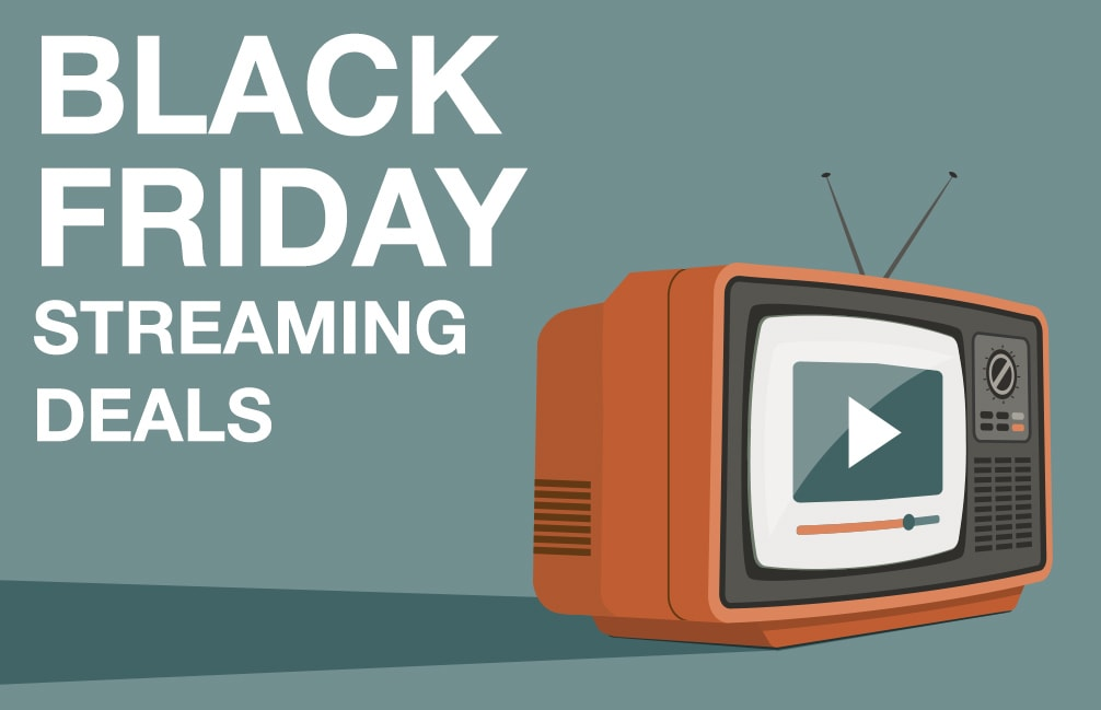 Black Friday streaming deals