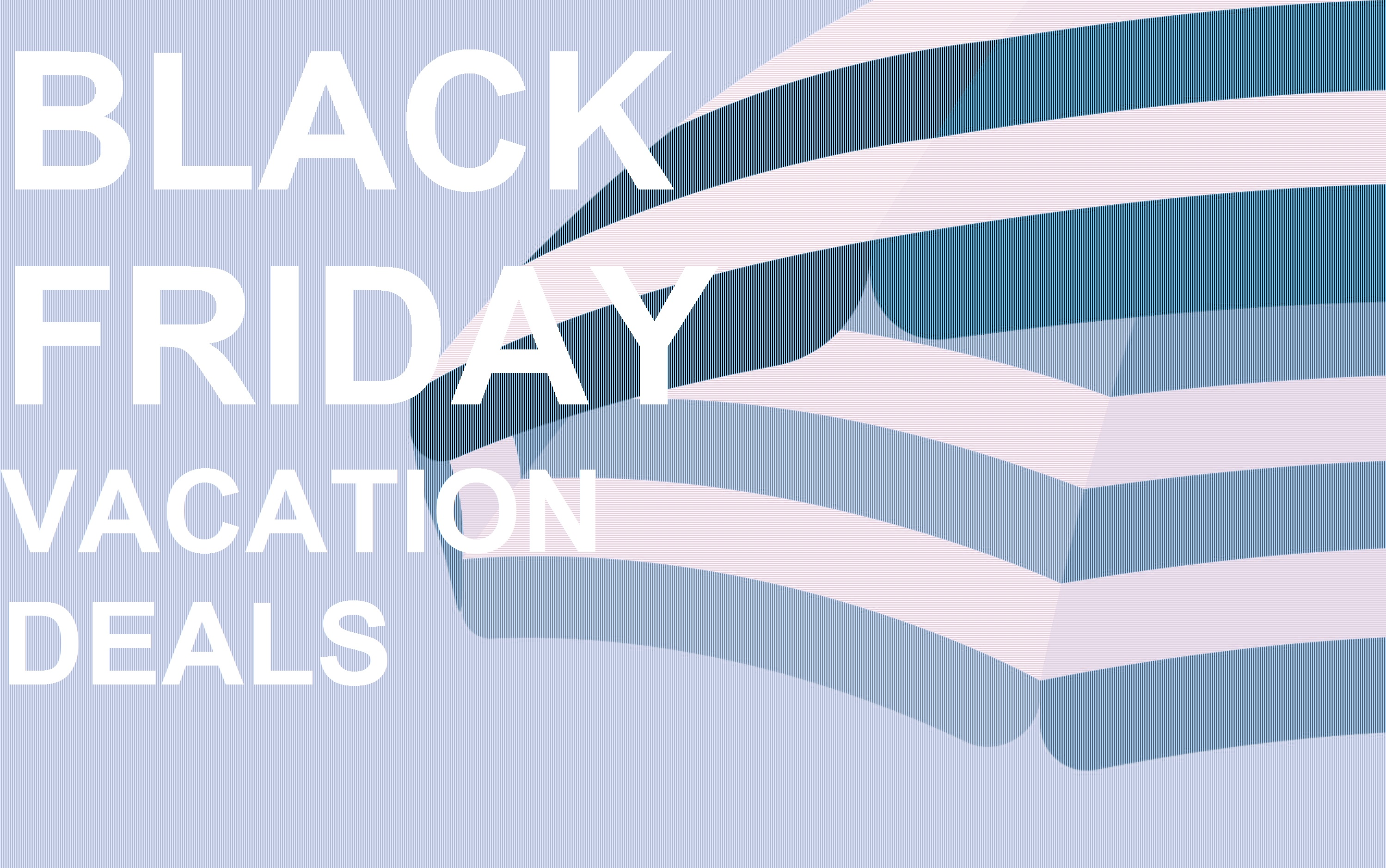 Black Friday vacation deals